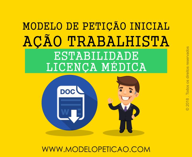 Modelo de Petição Inicial - Ação Trabalhista - Estabilidade Licença Médica